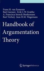 Handbook of Argumentation Theory - Frans H. van Eemeren, Bart Garssen, Erik C. W. Krabbe, A. Francisca Snoeck Henkemans, Jean H. M. Wagemans, Bart Verheij (ISBN: 9789048194728)