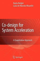 Co-Design for System Acceleration - A Quantitative Approach (ISBN: 9789048173884)