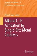 Alkane C-H Activation by Single-site Metal Catalysis (ISBN: 9789048136971)