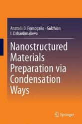 Nanostructured Materials Preparation via Condensation Ways (ISBN: 9789048125647)