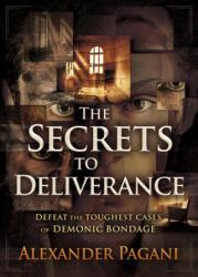 Secrets to Deliverance, The - Alexander Pagani (ISBN: 9781629995137)
