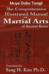Muye Dobo Tongji: Complete Illustrated Manual of Martial Arts (2010)