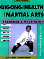 Qigong for Health & Martial Arts, Second Edition (2006)
