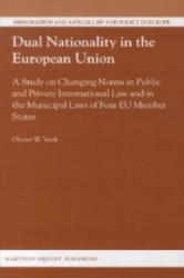 Dual Nationality in the European Union - Olivier W. Vonk (ISBN: 9789004227200)