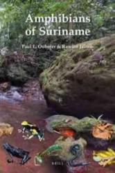 Amphibians of Suriname - Paul E. Ouboter, Rawien Jairam (ISBN: 9789004210752)