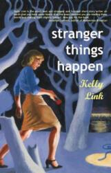 Stranger Things Happen: Stories (2007)