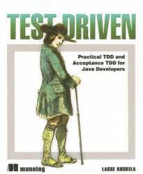 Test Driven: Practical TDD and Acceptance TDD for Java Developers (2009)