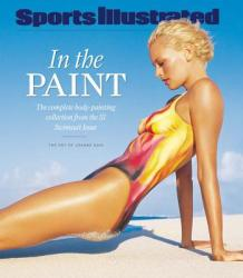 Sports Illustrated In the Paint: The Complete Body-Painting Collection from the SI Swimsuit Issue (2010)
