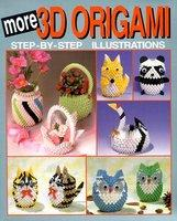 More 3D Origami: Step-By-Step Illustrations (2010)