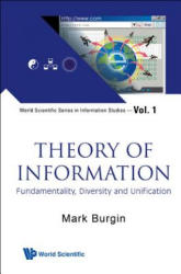 Theory of Information - Fundamentality, Diversity and Unification (2012)