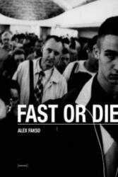 Fast Or Die - Alex Fakso (ISBN: 9788862081641)