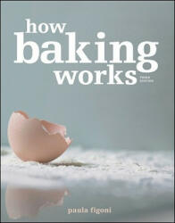 How Baking Works: Exploring the Fundamentals of Baking Science (ISBN: 9780470392676)