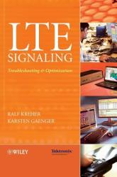LTE Signaling: Troubleshooting, and Optimization (ISBN: 9780470689004)