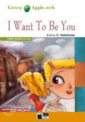 BLACK CAT READERS GREEN APPLE EDITION 1 - I WANT TO BE YOU + CD-ROM - Andrea M. Hutchinson (ISBN: 9788853010926)