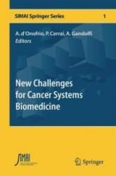 New Challenges for Cancer Systems Biomedicine - Alberto d'Onofrio, Paola Cerrai, Alberto Gandolfi (ISBN: 9788847025707)