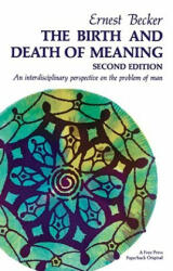 The Birth and Death of Meaning: An Interdisciplinary Perspective on the Problem of Man (2009)
