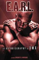 E. A. R. L. : The Autobiography of DMX (2011)