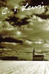 Cautivado Por la Alegria: Historia de Mi Conversicon (2004)
