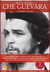 Breve Historia del Che Guevara - Gabriel Glasman (ISBN: 9788499672809)