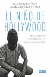 EL NIÑO DE HOLLYWOOD - OSCAR MARTINEZ (2019)