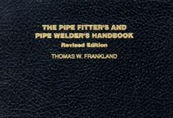 The Pipe Fiter's and Pipe Welder's Handbook (2001)