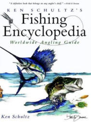 Ken Schultz's Fishing Encyclopedia: Worldwide Angling Guide (ISBN: 9780028620572)
