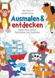 Ausmalen und entdecken - Malen nach Zahlen, Buchstaben und Symbolen - Alain Boyer, Isabelle Nicolle (2019)