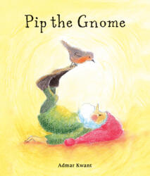 Pip the Gnome - Admar Kwant (ISBN: 9781782507536)