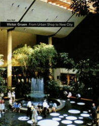 Victor Gruen: From Urban Shop to New City (ISBN: 9788495951878)