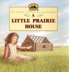 A Little Prairie House (2004)