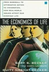 Economics of Life - From Baseball to Affirmative Action to Immigration : How Real-world Issues Affect Our Everyday Life (2002)