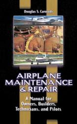 Airplane Maintenance and Repair: A Manual for Owners, Builders, Technicians, and Pilots (2011)