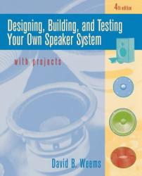 Designing, Building, and Testing Your Own Speaker System with Projects (2001)