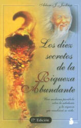 Los Diez Secretos de la Riqueza Abundante = The Secrets of Abundant Wealth - ADAM J. JACKSON (ISBN: 9788478082438)