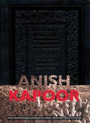 Anish Kapoor - Anish Kapoor, Adam Lowe, Simon Schaffer (ISBN: 9788475068916)