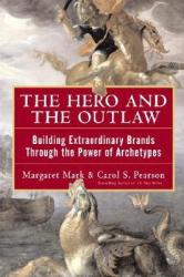 The Hero and the Outlaw: Building Extraordinary Brands Through the Power of Archetypes (2002)