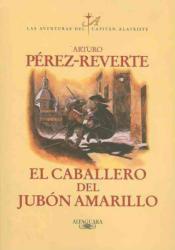 El caballero del jubón amarillo - Arturo Pérez-Reverte (ISBN: 9788420400211)