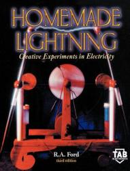 Homemade Lightning: Creative Experiments in Electricity (2009)