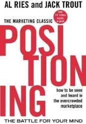 Positioning: The Battle for Your Mind - Al Ries (2001)