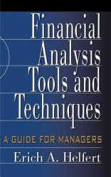 Financial Analysis Tools and Techniques: A Guide for Managers (2010)