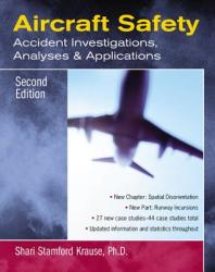 Aircraft Safety: Accident Investigations, Analyses, and Applications (2008)