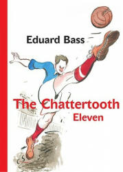 THE CHATTERTOOTH ELEVEN - Eduard Bass (ISBN: 9788024615738)