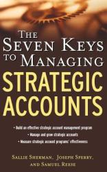 The Seven Keys to Managing Strategic Accounts (2005)