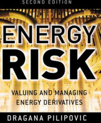 Energy Risk: Valuing and Managing Energy Derivatives (2009)