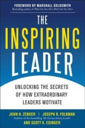 The Inspiring Leader: Unlocking the Secrets of How Extraordinary Leaders Motivate (2007)