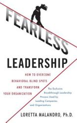Fearless Leadership: How to Overcome Behavioral Blind Spots and Transform Your Organization (2010)