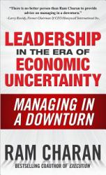 Leadership in the Era of Economic Uncertainty: Managing in a Downturn (2002)