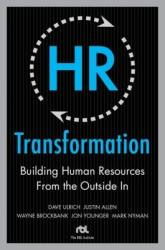 HR Transformation: Building Human Resources from the Outside in (2008)
