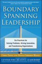 Boundary Spanning Leadership: Six Practices for Solving Problems, Driving Innovation, and Transforming Organizations (2012)