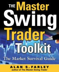 The Master Swing Trader Toolkit: The Market Survival Guide (2006)